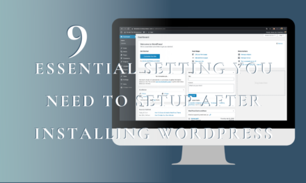9 essential setting you need to setup after installing WordPress