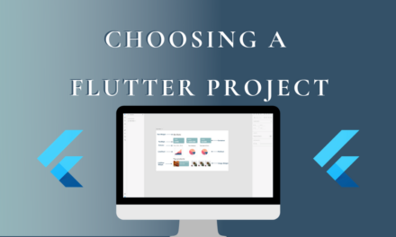Choosing a Flutter project