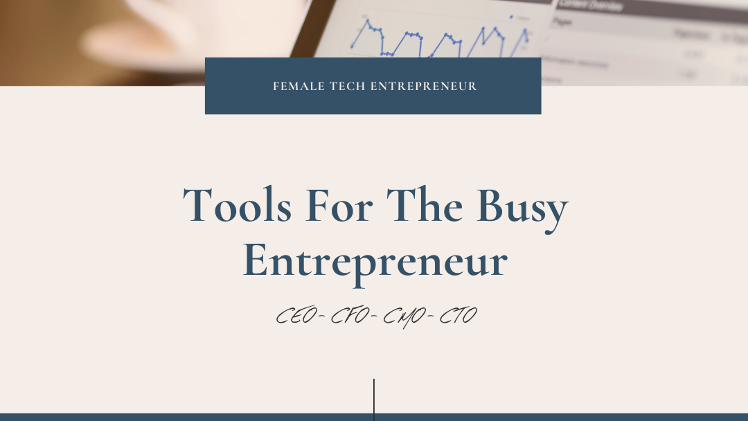 Tools for the busy entrepreneur