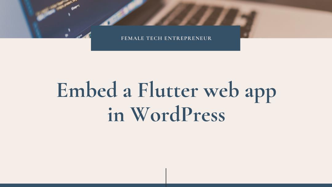 EMBED FLUTTER WEB APP IN WORDPRESS